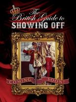 The British Guide to Showing Off - Poster