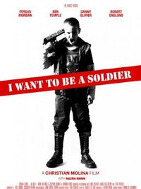I Want to Be a Soldier - Locandina